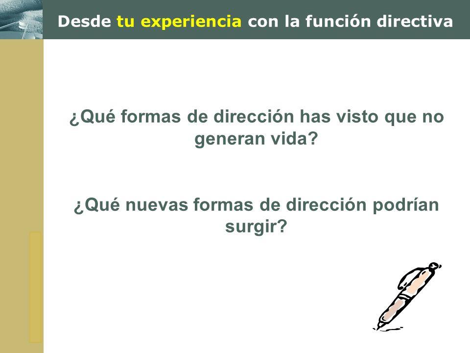 Desde tu experiencia con la función directiva