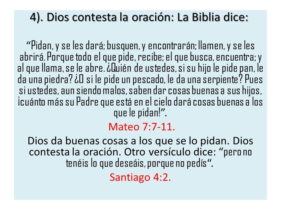 4). Dios contesta la oración: La Biblia dice: