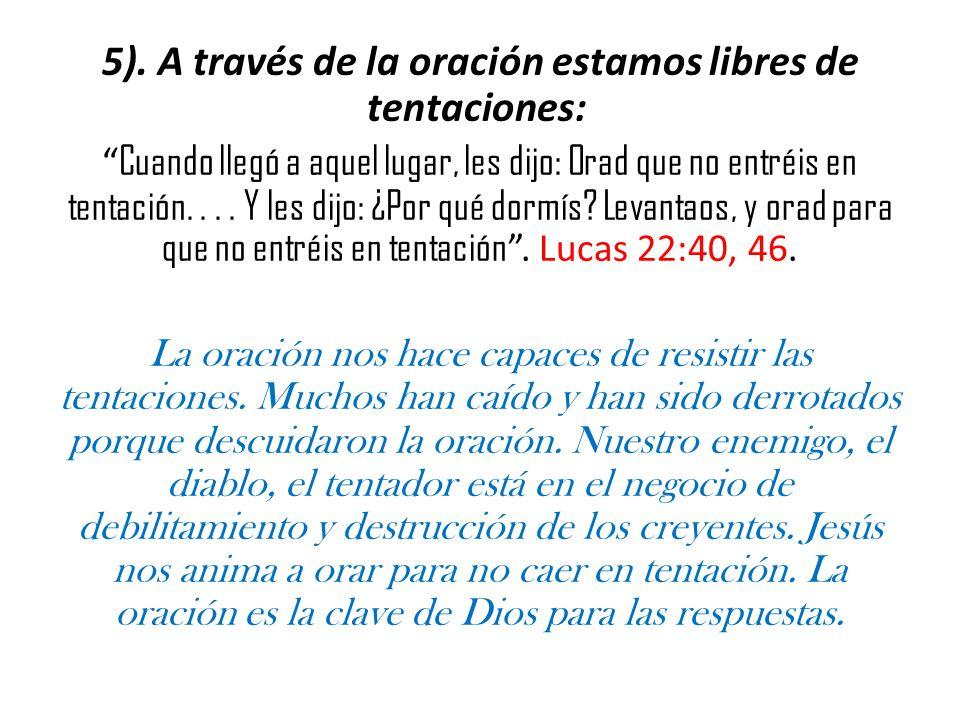 5). A través de la oración estamos libres de tentaciones: