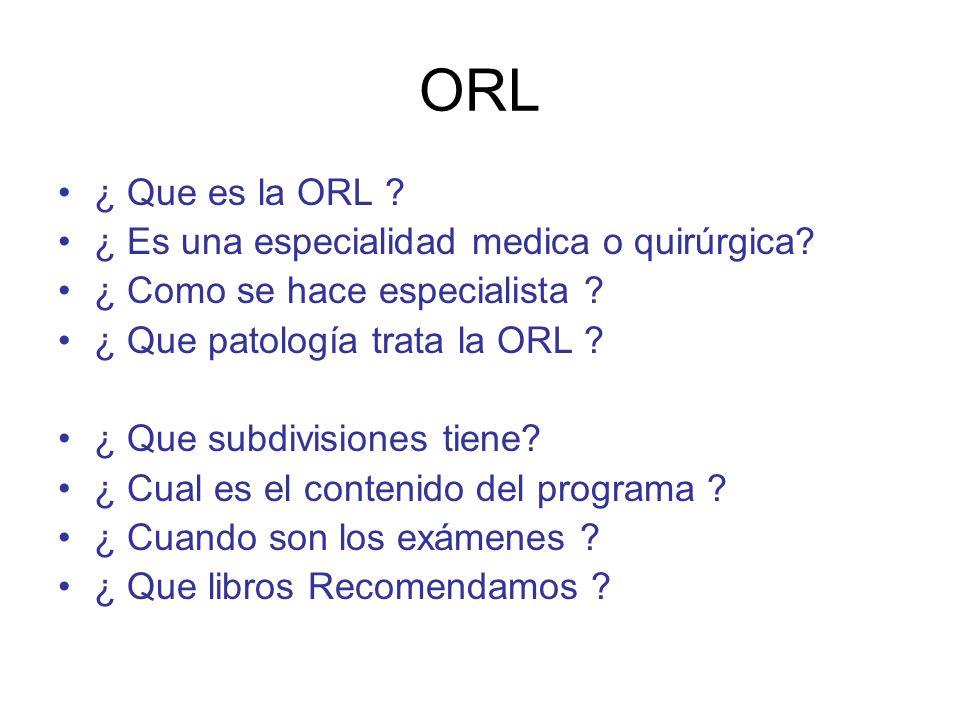 ORL ¿ Que es la ORL ¿ Es una especialidad medica o quirúrgica
