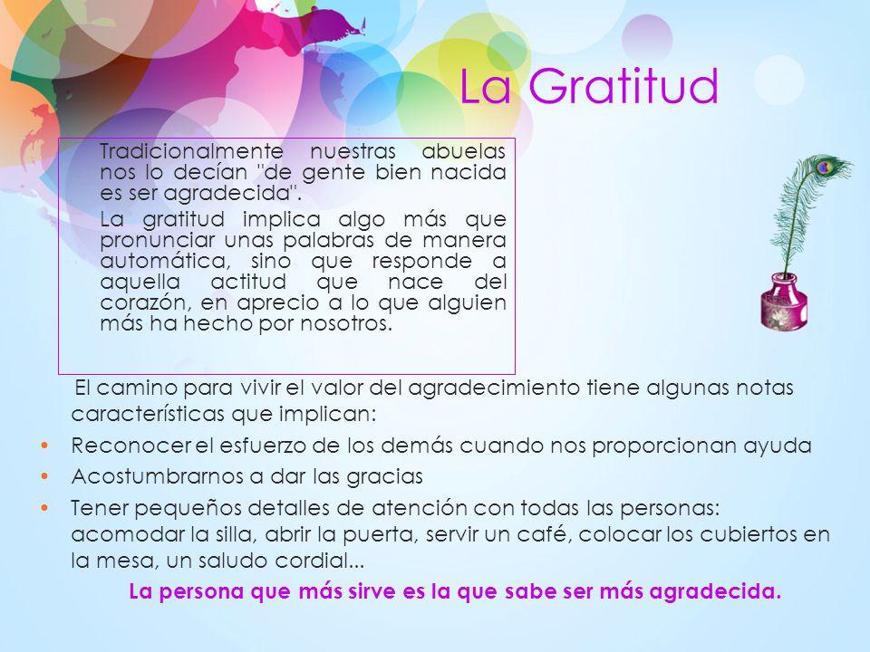 La persona que más sirve es la que sabe ser más agradecida.