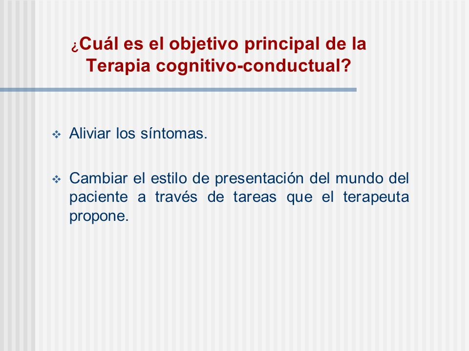 ¿Cuál es el objetivo principal de la Terapia cognitivo-conductual