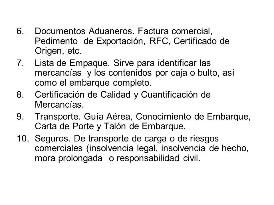 6. Documentos Aduaneros. Factura comercial, Pedimento de Exportación, RFC, Certificado de Origen, etc.