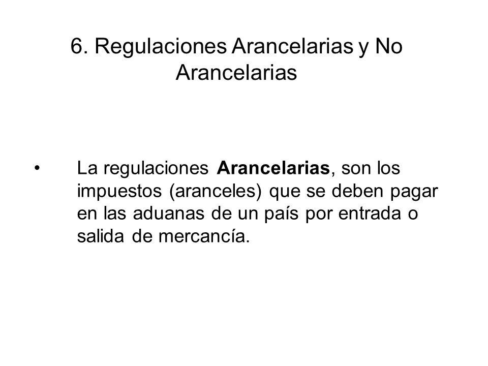 6. Regulaciones Arancelarias y No Arancelarias