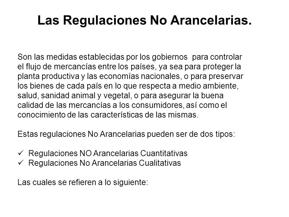 Las Regulaciones No Arancelarias.