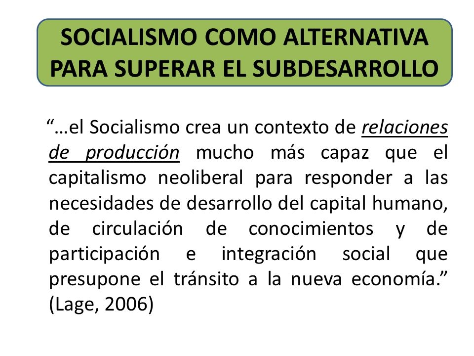 SOCIALISMO COMO ALTERNATIVA PARA SUPERAR EL SUBDESARROLLO
