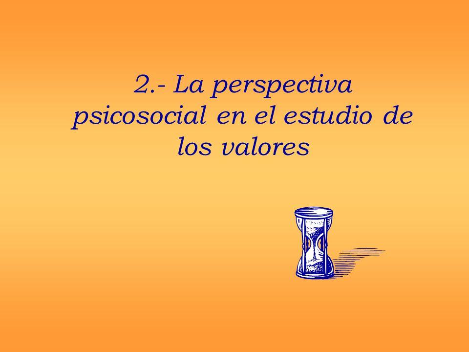 2.- La perspectiva psicosocial en el estudio de los valores