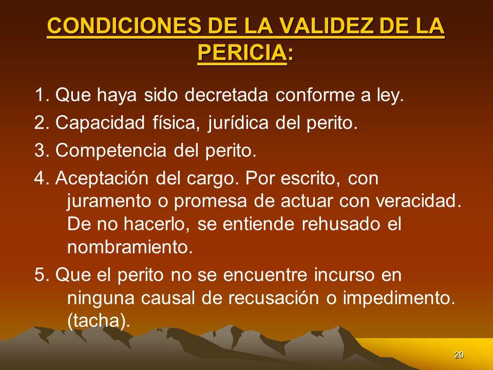 CONDICIONES DE LA VALIDEZ DE LA PERICIA: