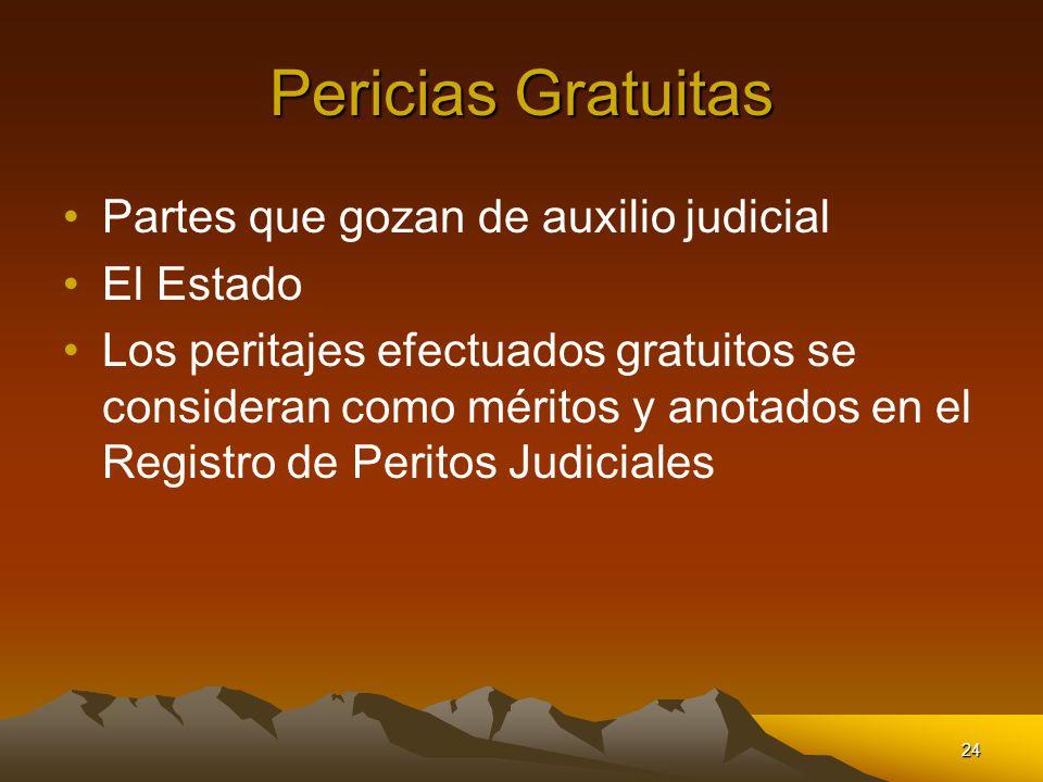 Pericias Gratuitas Partes que gozan de auxilio judicial El Estado