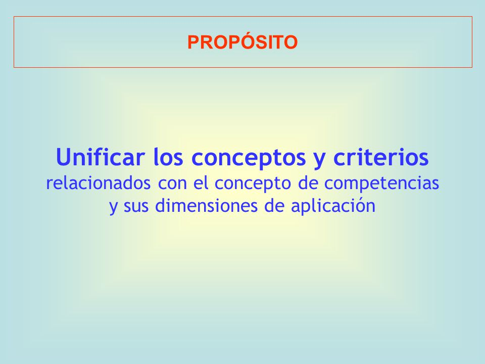 Unificar los conceptos y criterios
