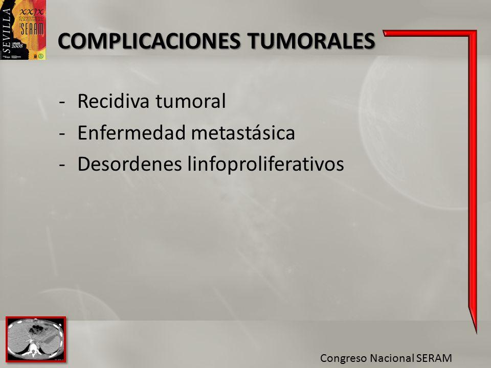 Enfermedad metastásica Desordenes linfoproliferativos