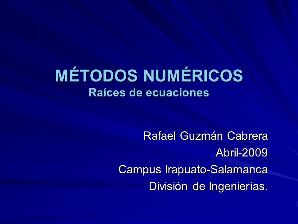 MÉTODOS NUMÉRICOS Raíces de ecuaciones