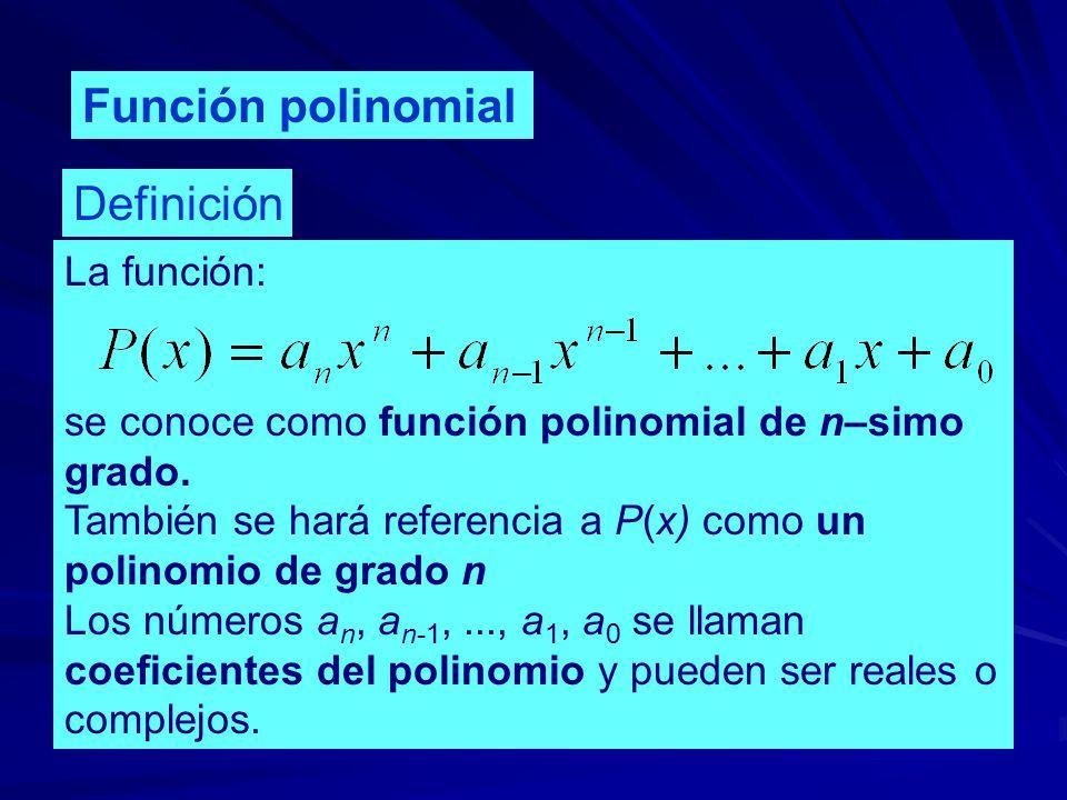 Función polinomial Definición La función:
