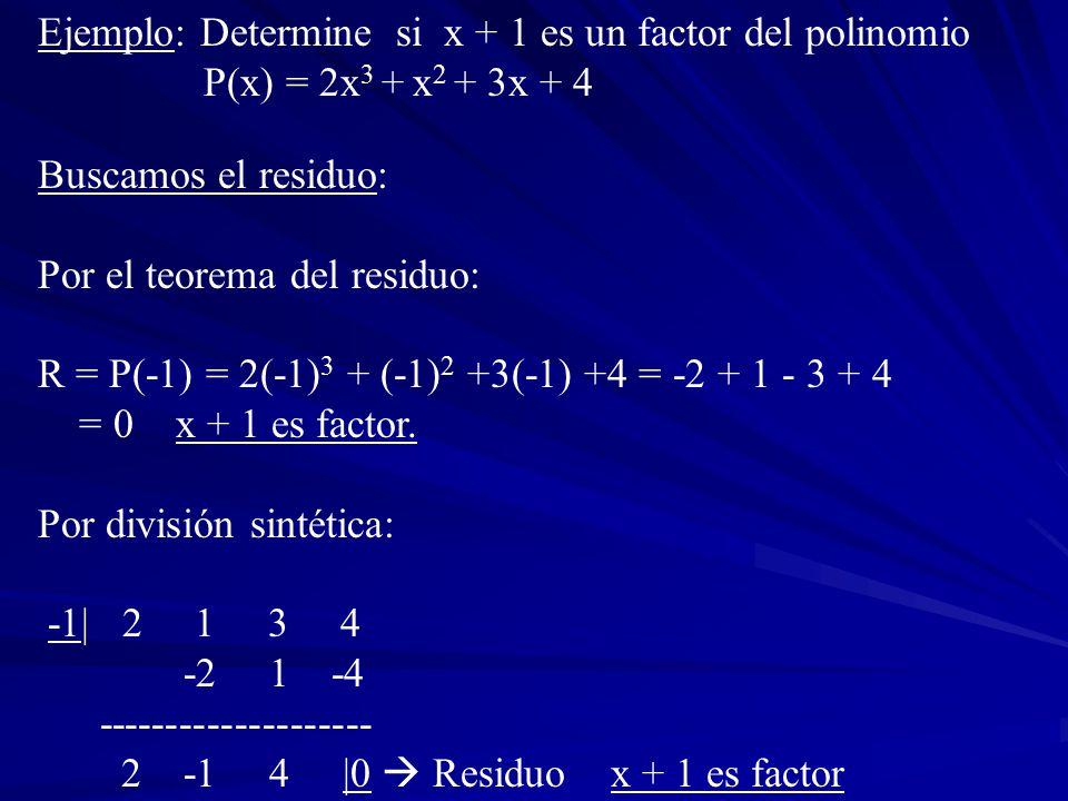 Ejemplo: Determine si x + 1 es un factor del polinomio
