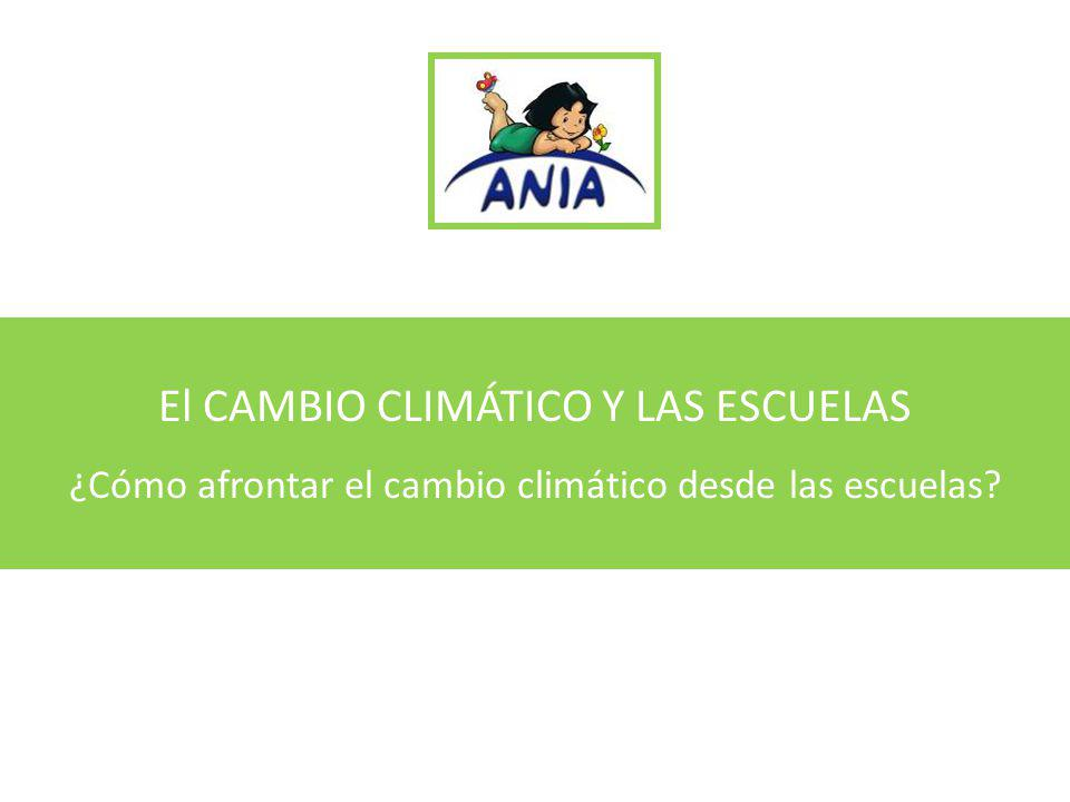 El CAMBIO CLIMÁTICO Y LAS ESCUELAS