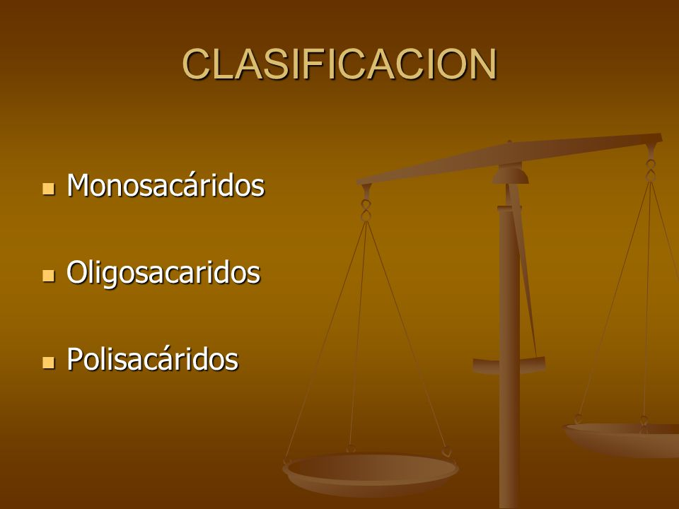 CLASIFICACION Monosacáridos Oligosacaridos Polisacáridos