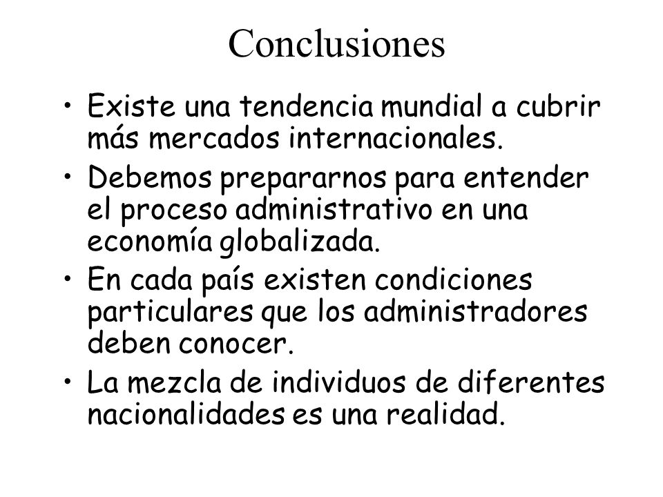 Conclusiones Existe una tendencia mundial a cubrir más mercados internacionales.