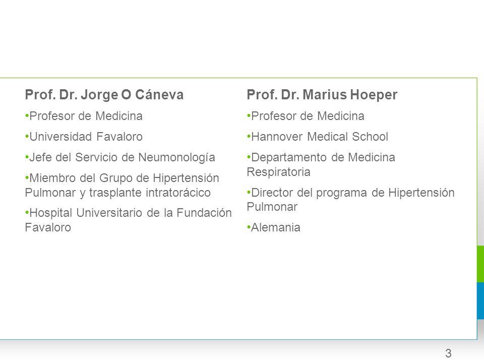 Prof. Dr. Jorge O Cáneva Prof. Dr. Marius Hoeper Profesor de Medicina