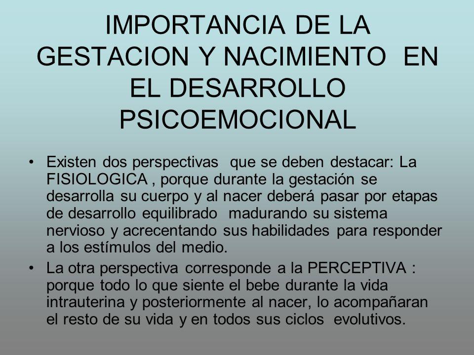 IMPORTANCIA DE LA GESTACION Y NACIMIENTO EN EL DESARROLLO PSICOEMOCIONAL