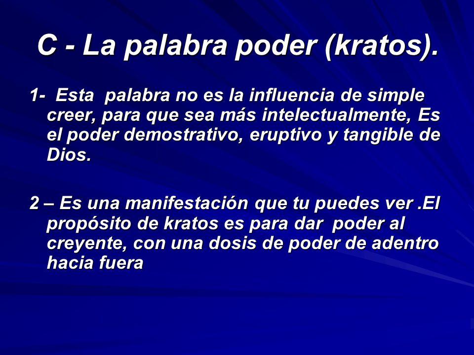 C - La palabra poder (kratos).