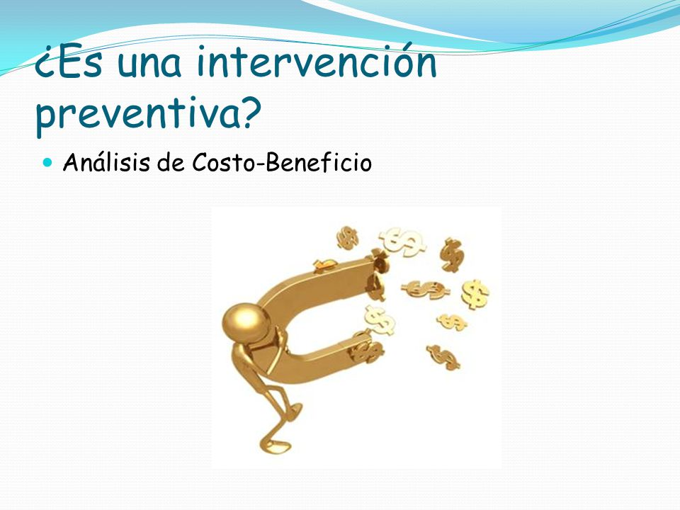 ¿Es una intervención preventiva