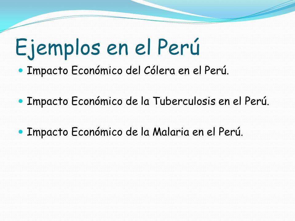 Ejemplos en el Perú Impacto Económico del Cólera en el Perú.