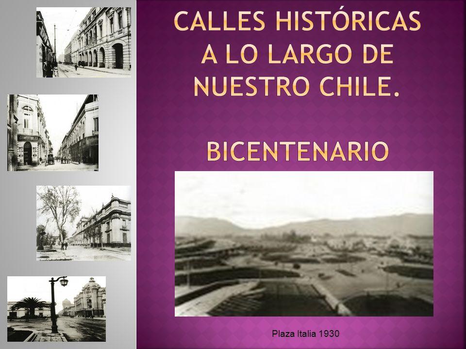 Calles Históricas a lo largo de Nuestro Chile. Bicentenario