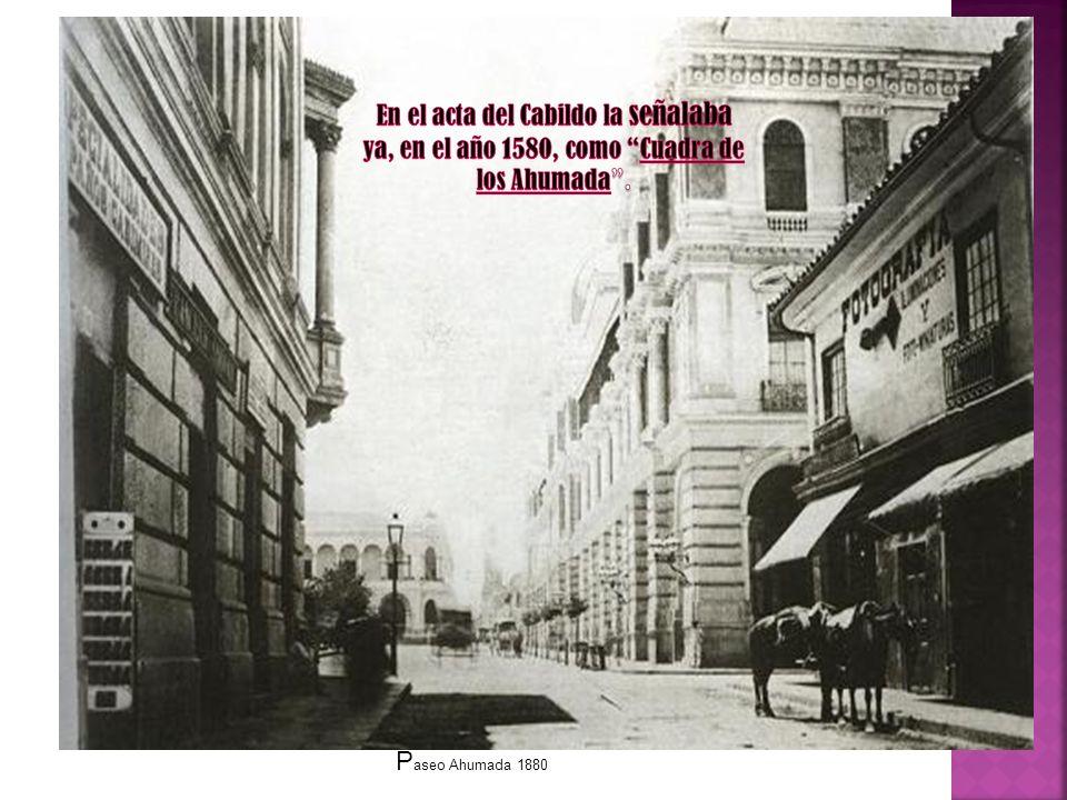 En el acta del Cabildo la señalaba ya, en el año 1580, como Cuadra de los Ahumada .