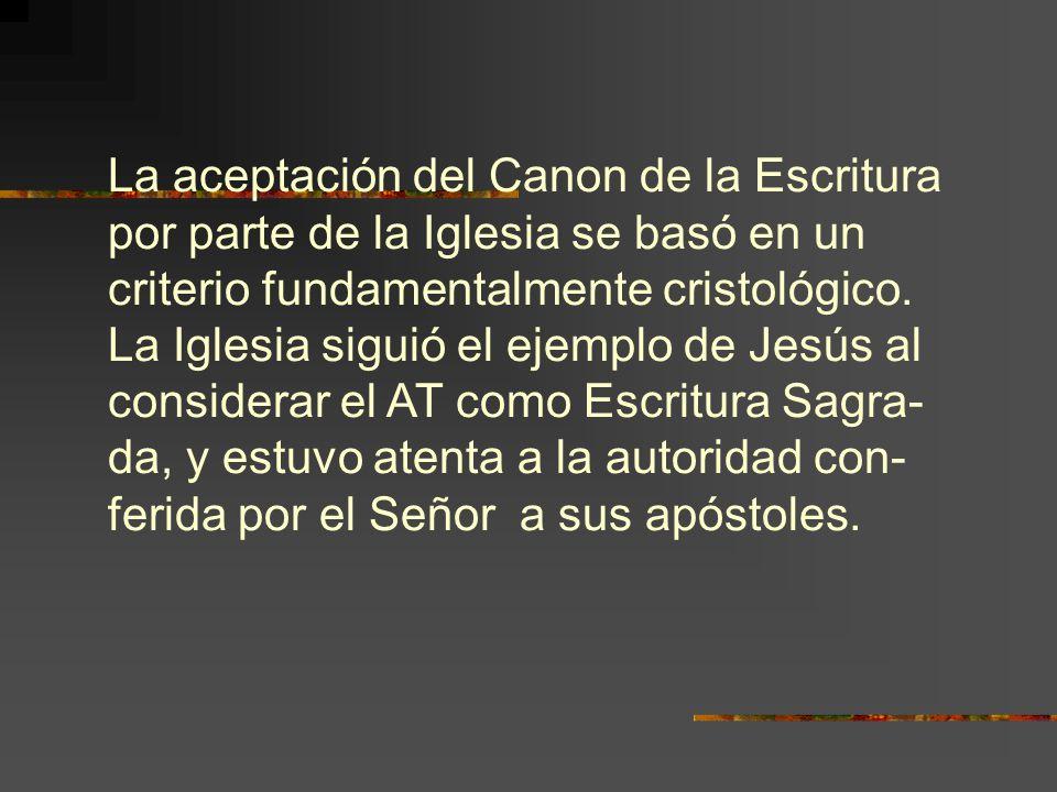 La aceptación del Canon de la Escritura por parte de la Iglesia se basó en un criterio fundamentalmente cristológico.
