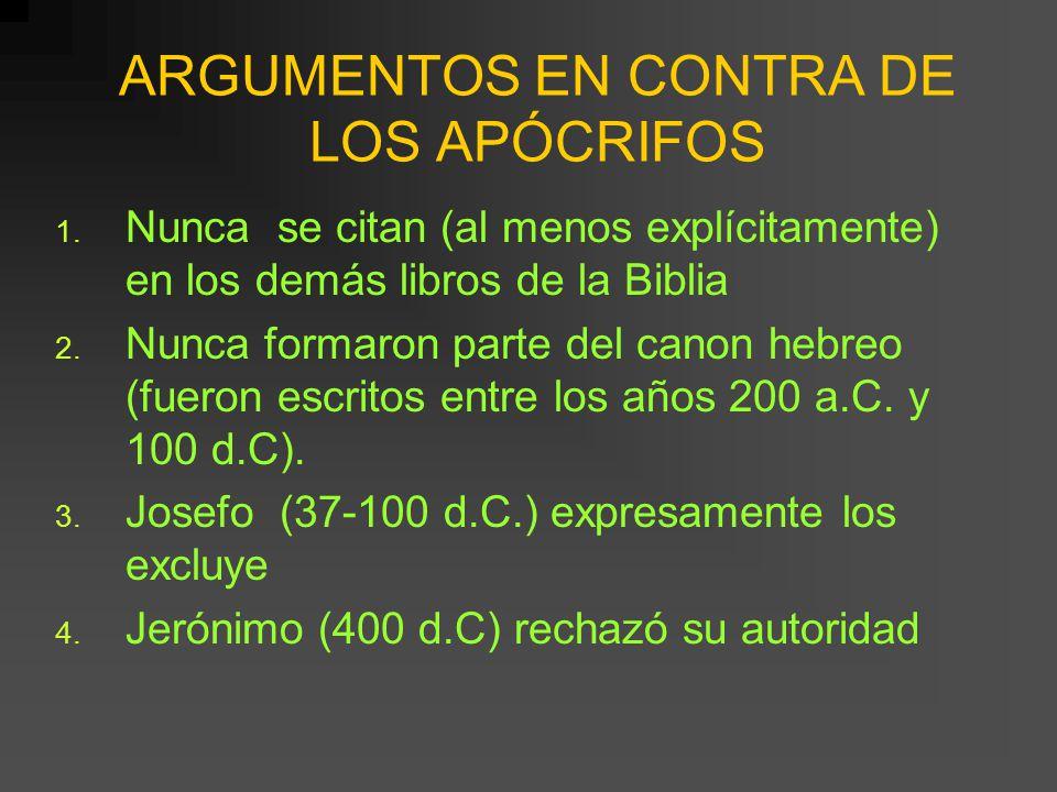 ARGUMENTOS EN CONTRA DE LOS APÓCRIFOS