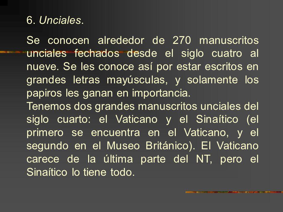 6. Unciales.