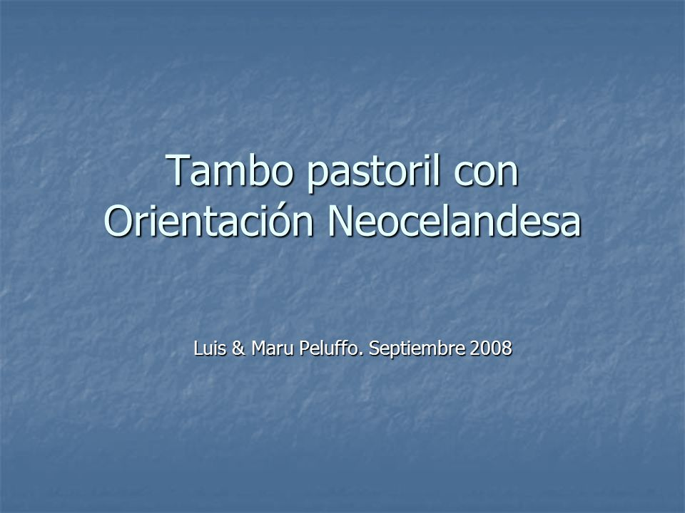 Tambo pastoril con Orientación Neocelandesa