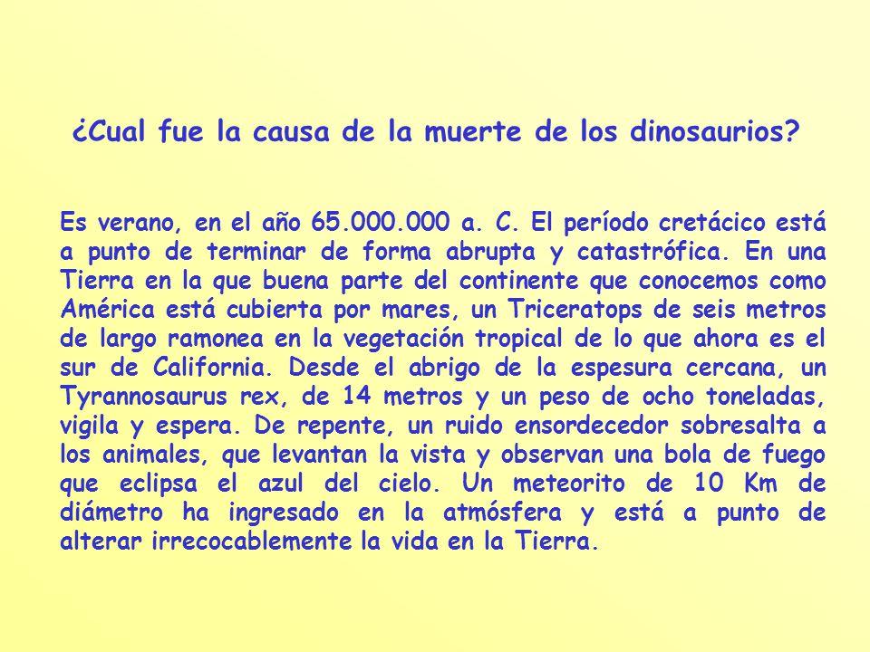 ¿Cual fue la causa de la muerte de los dinosaurios