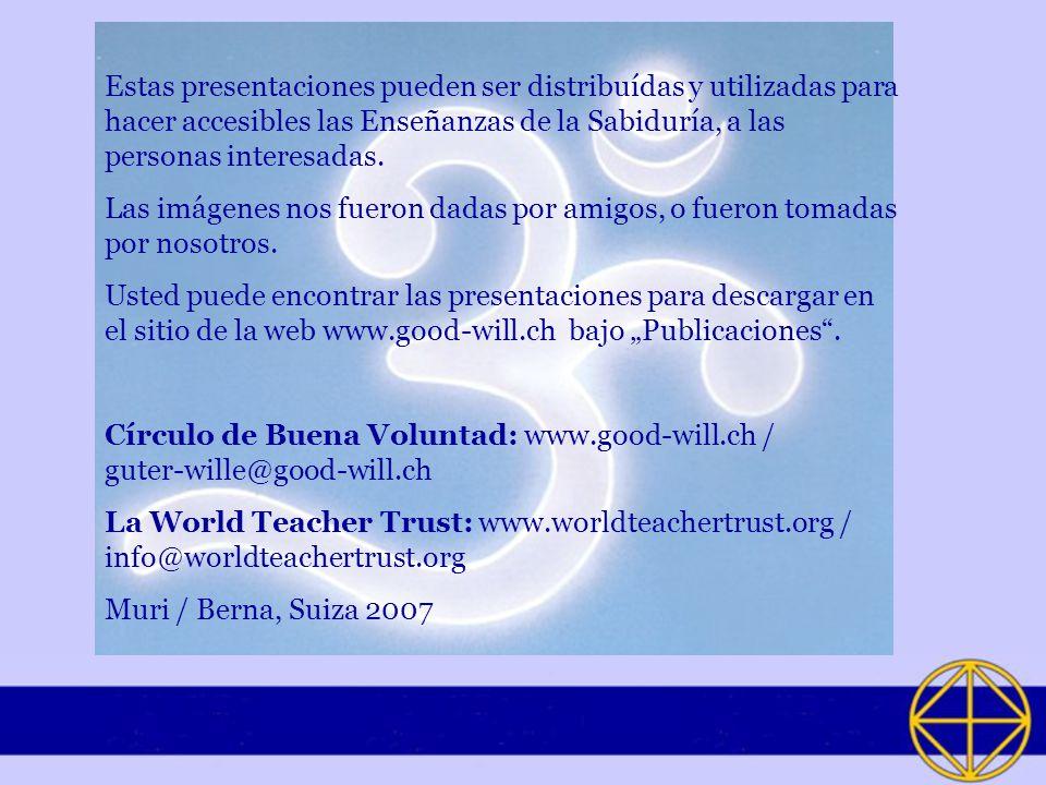 Estas presentaciones pueden ser distribuídas y utilizadas para hacer accesibles las Enseñanzas de la Sabiduría, a las personas interesadas.