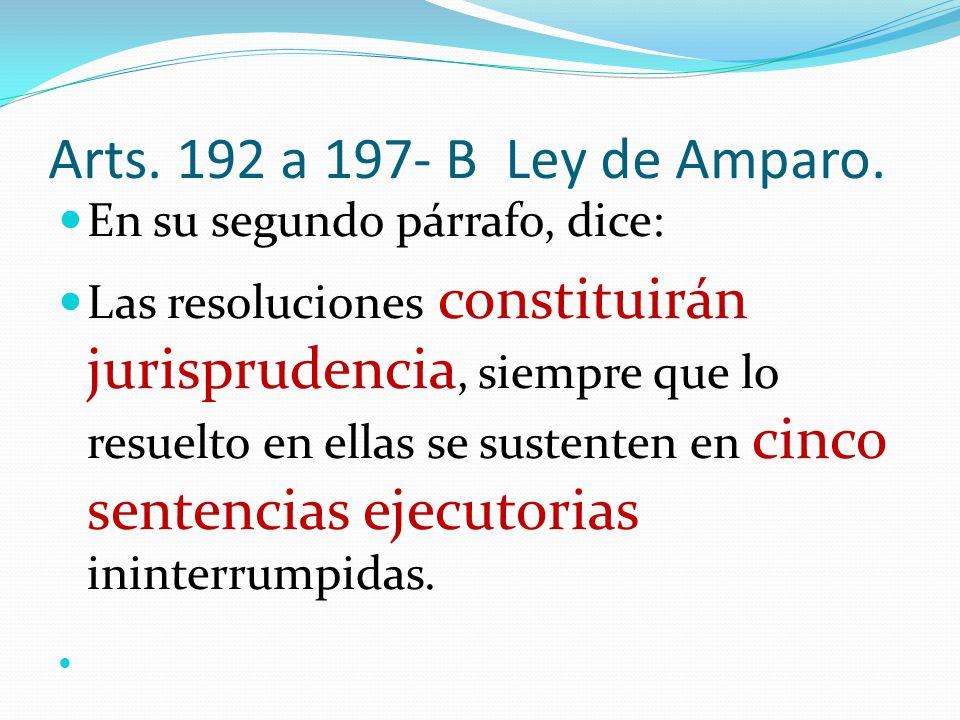 Arts. 192 a 197- B Ley de Amparo. En su segundo párrafo, dice: