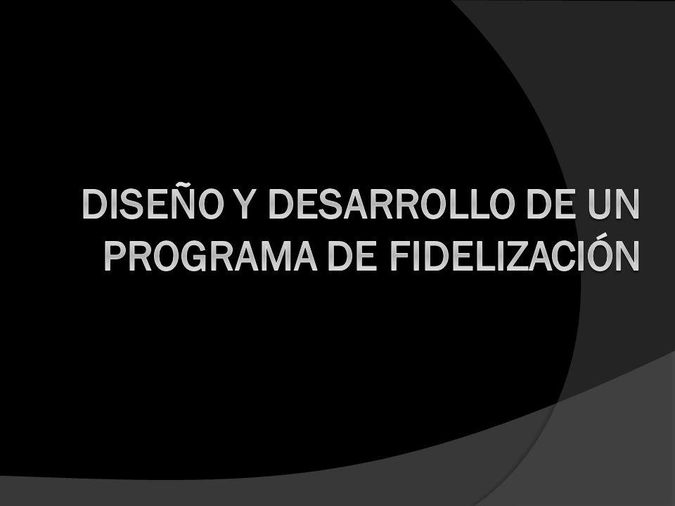 DISEÑO Y DESARROLLO DE UN PROGRAMA DE FIDELIZACIÓN