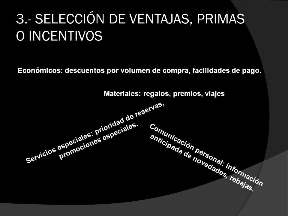 3.- SELECCIÓN DE VENTAJAS, PRIMAS O INCENTIVOS