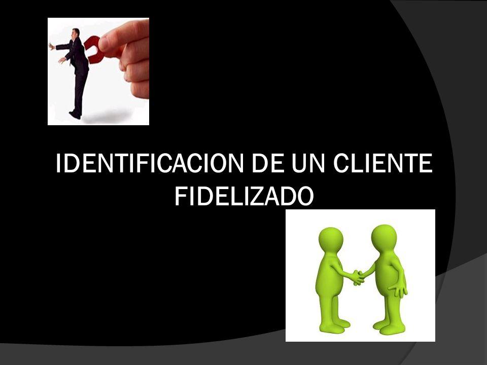 IDENTIFICACION DE UN CLIENTE FIDELIZADO