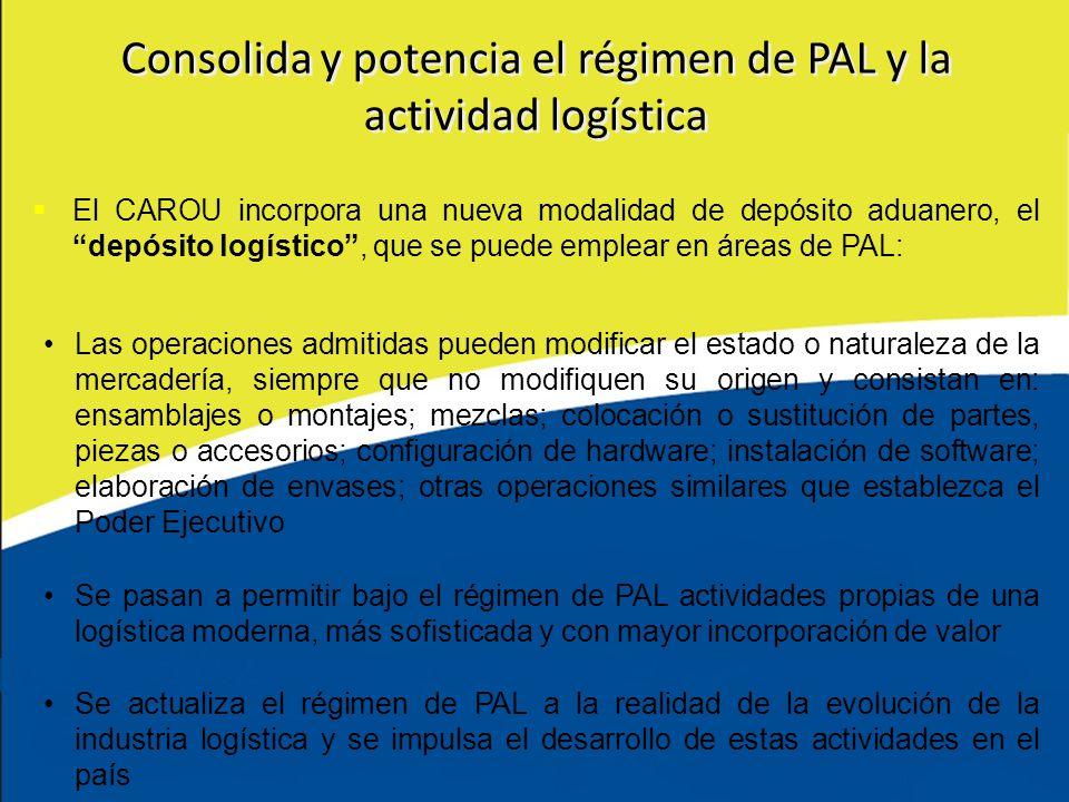 Consolida y potencia el régimen de PAL y la actividad logística