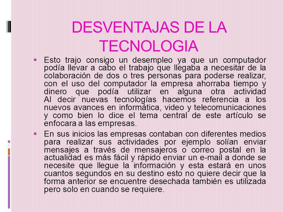 DESVENTAJAS DE LA TECNOLOGIA