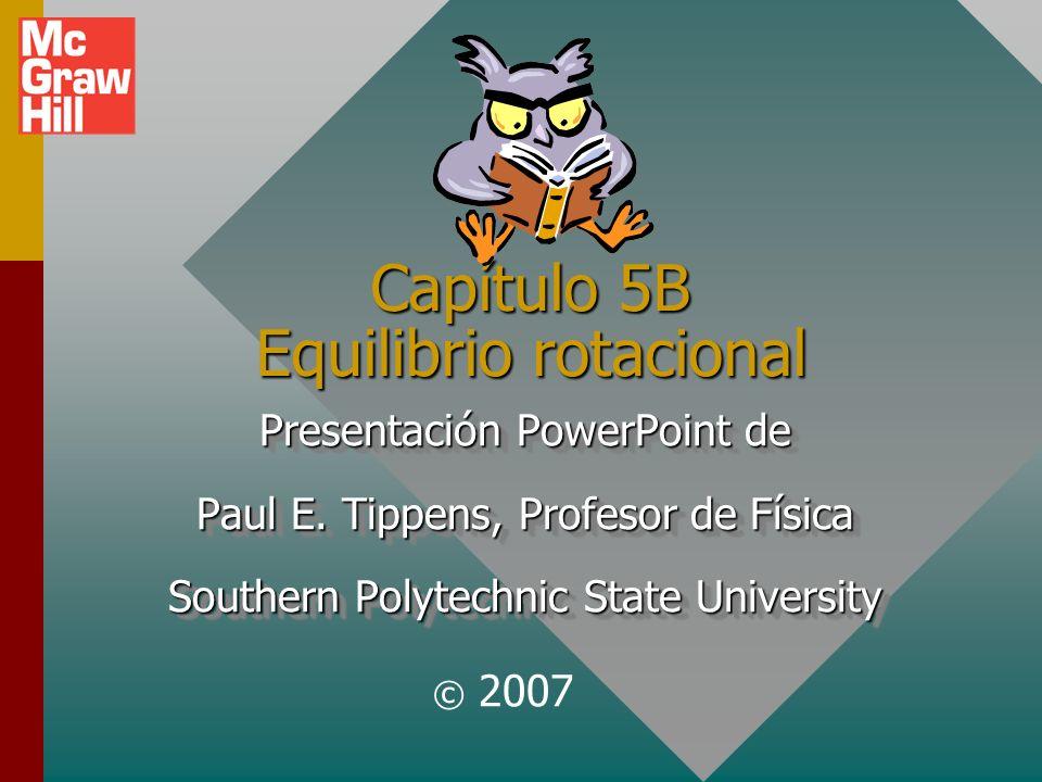 Capítulo 5B Equilibrio rotacional