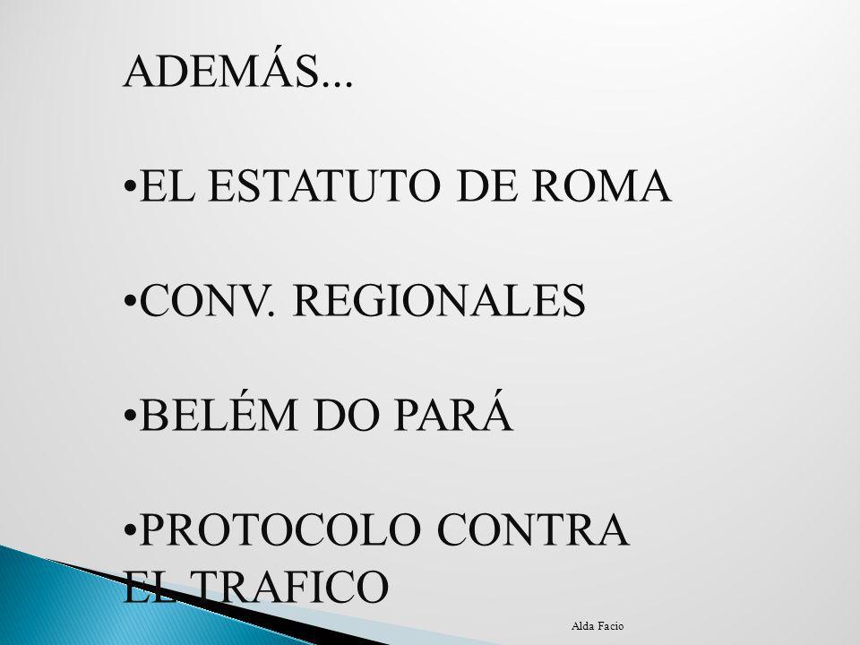 ADEMÁS... EL ESTATUTO DE ROMA CONV. REGIONALES BELÉM DO PARÁ