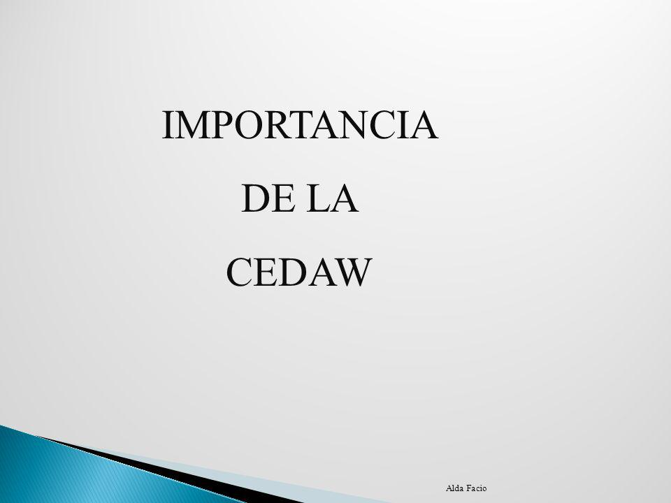 IMPORTANCIA DE LA CEDAW Alda Facio