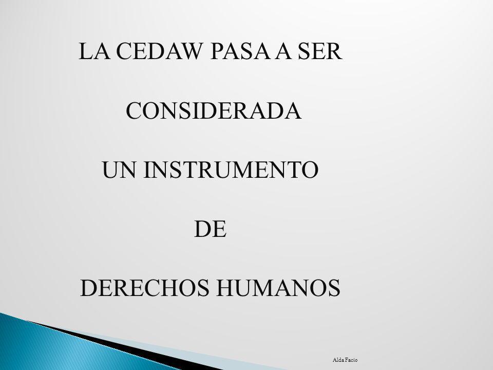 LA CEDAW PASA A SER CONSIDERADA UN INSTRUMENTO DE DERECHOS HUMANOS
