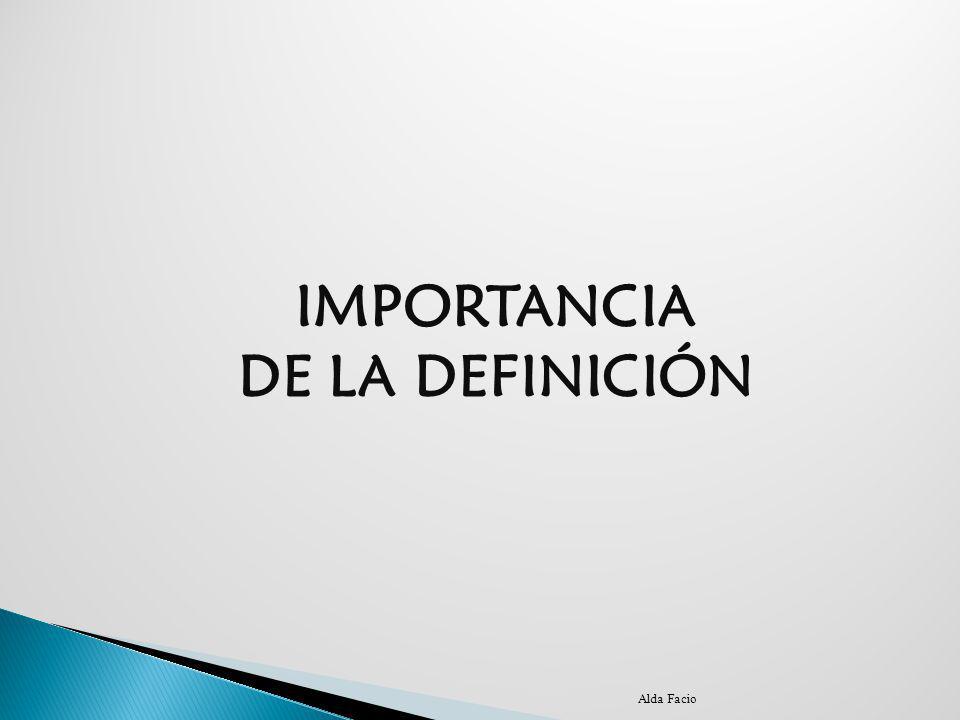 IMPORTANCIA DE LA DEFINICIÓN Alda Facio