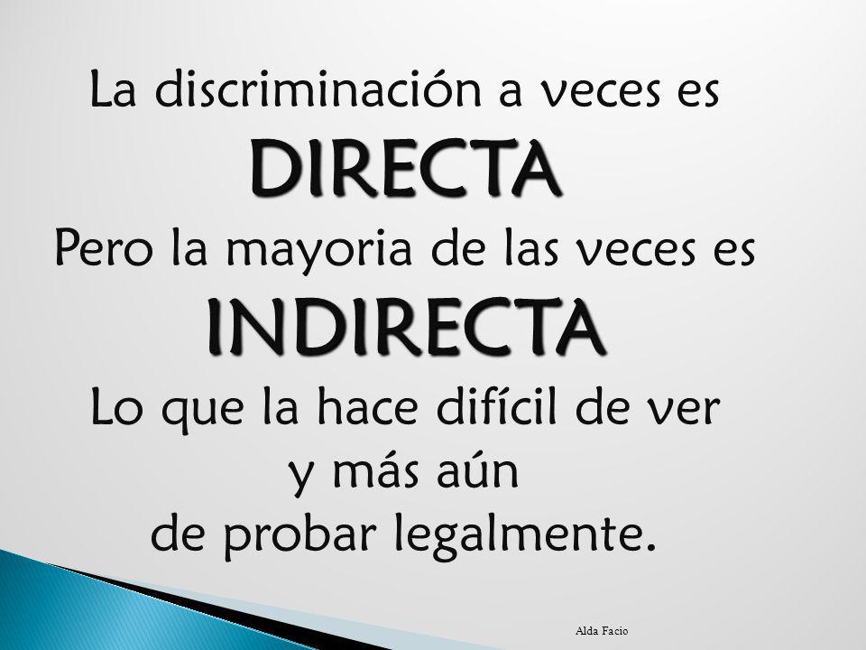 DIRECTA INDIRECTA La discriminación a veces es