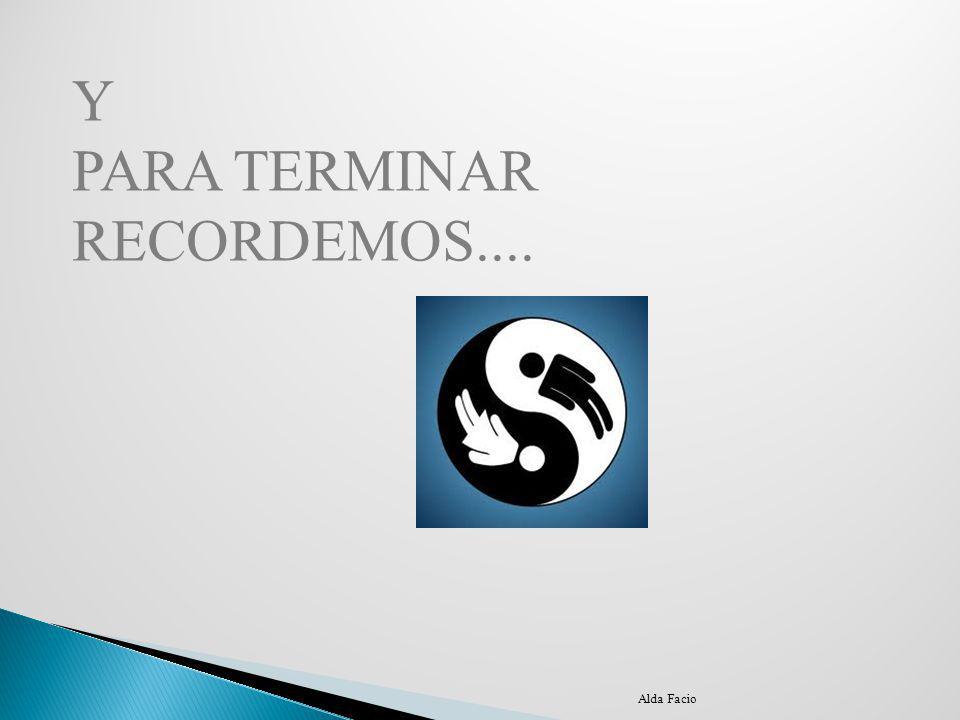 Y PARA TERMINAR RECORDEMOS.... Alda Facio