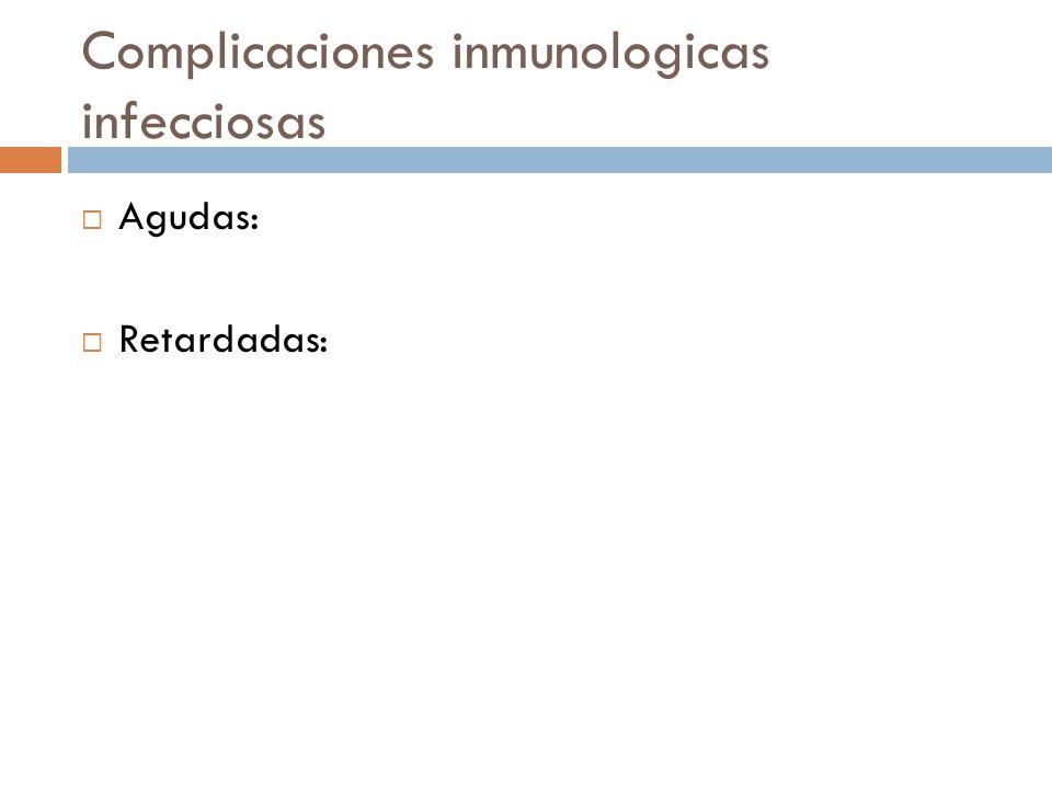 Complicaciones inmunologicas infecciosas
