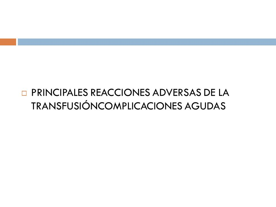 PRINCIPALES REACCIONES ADVERSAS DE LA TRANSFUSIÓNCOMPLICACIONES AGUDAS