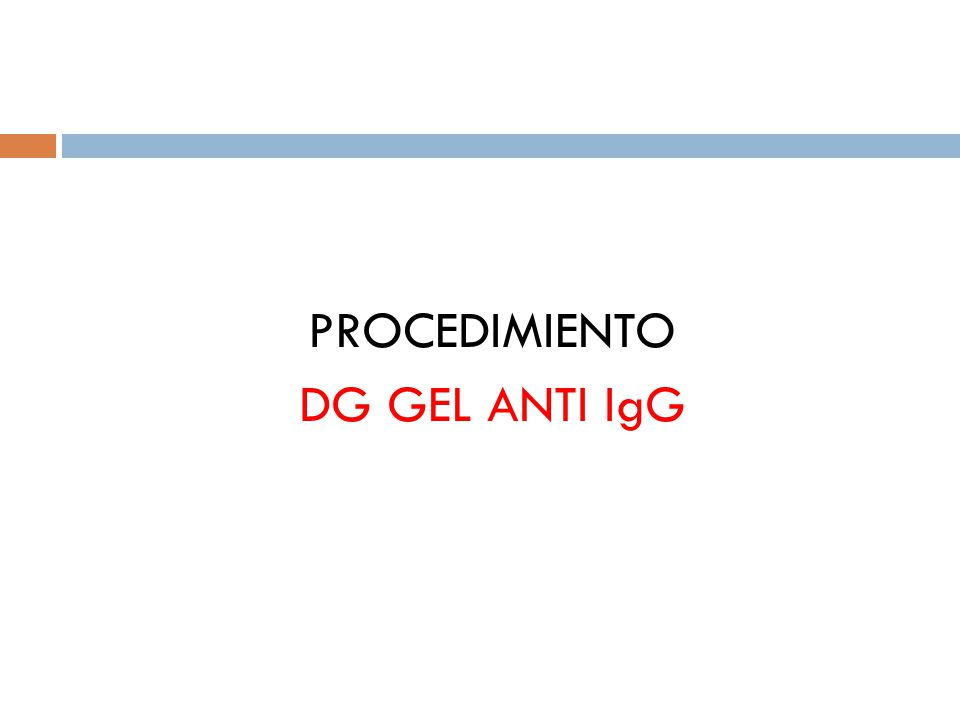 PROCEDIMIENTO DG GEL ANTI IgG